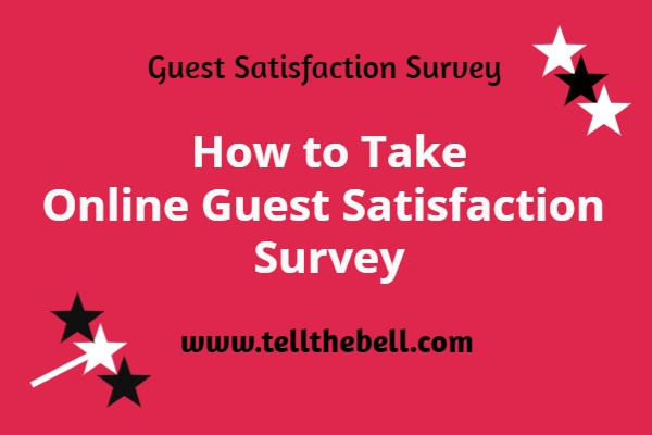 how to take online guest satisfaction survey www.tellthebell.com